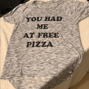 """You Had Me At Pizza"" T-shirt"